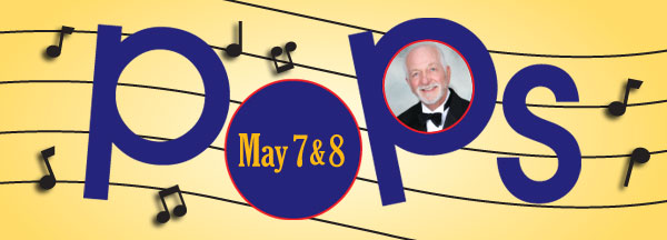 Pops Concert May 7 & 8